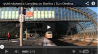video rychlovlaky z Londýna do Berlína